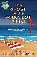 The Ghost In The Polka Dot Bikini (Ghost of Granny Apples Mystery Book 2)