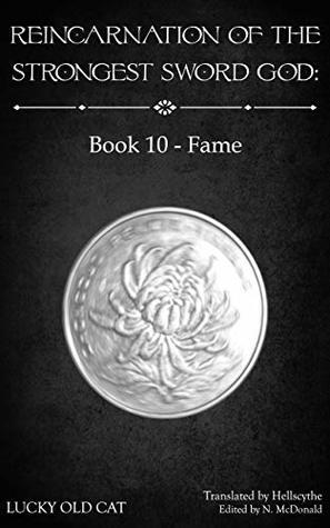 Reincarnation of the Strongest Sword God: Book 10 - Fame