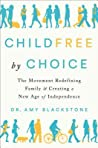 Childfree by Choice by Amy Blackstone