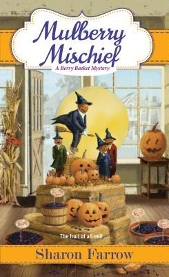 Mulberry Mischief (A Berry Basket Mystery #4)