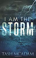 I Am the Storm (The Psionics, #1)