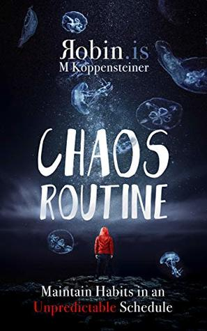 Chaos Routine: Maintain Habits in an Unpredictable Schedule