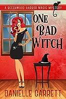 One Bad Witch (Beechwood Harbor Magic Mystery #6)