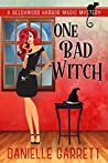 One Bad Witch (Beechwood Harbor Magic Mystery #6)