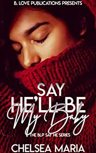Say He'll Be My Baby (The BLP Say He Series)