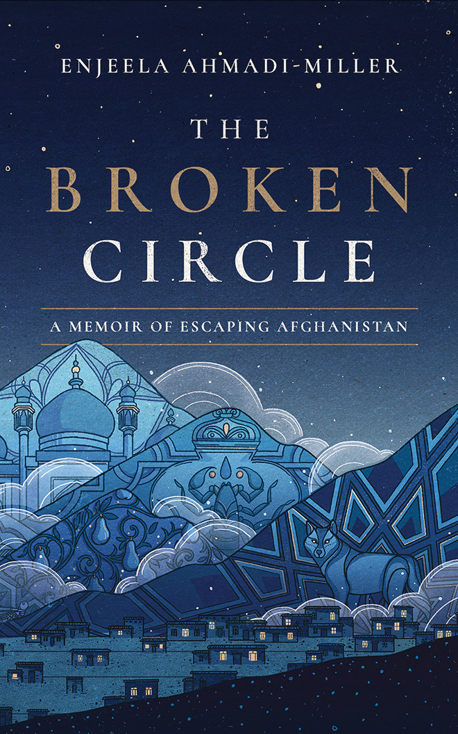 The Broken Circle: A Memoir of Escaping Afghanistan by