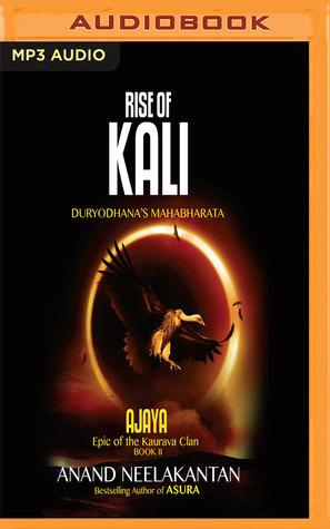 Rise of Kali: Duryodhana's Mahabharata by Anand Neelakantan