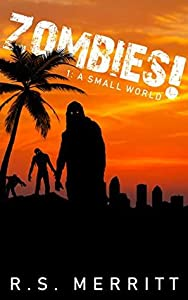 A Small World (Zombies! #1)