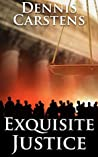 Exquisite Justice (Marc Kadella Legal Mystery #9)