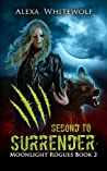 Second to Surrender (Moonlight Rogues, #2)