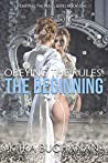 The Beginning (Obeying the Rules Series Book 1)