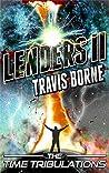 Lenders II: The Time Tribulations (The Lenders Saga Book 2)