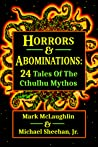 Horrors & Abominations: 24 Tales Of The Cthulhu Mythos
