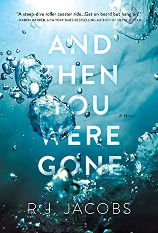 And Then You Were Gone by R.J. Jacobs