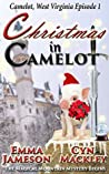 Christmas in Camelot: Camelot, West Virginia, Season 1, Episode 1 (Camelot West Virginia Season One)