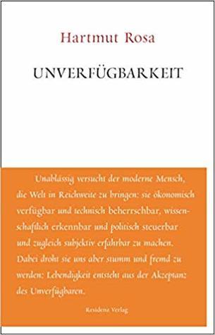 Unverfügbarkeit by Hartmut Rosa
