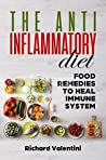 The anti inflammatory diet: food remedies to heal immune system