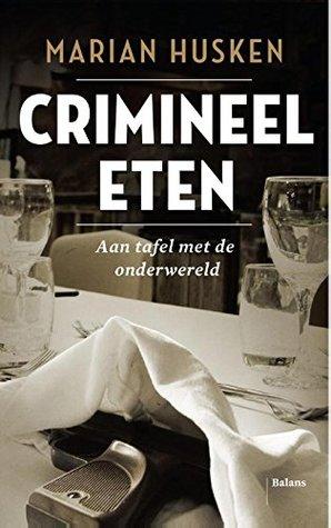 Crimineel eten by Marian Husken