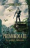 Primordia 3: The Lost World—Re-Evolution