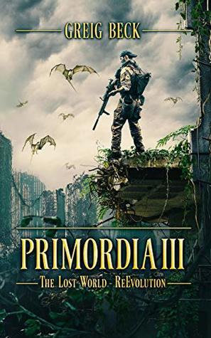 The Lost World—Re-Evolution (Primordia #3) - Greig Beck