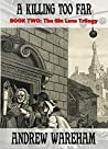 A Killing Too Far (The Gin Lane Trilogy, Book 2)