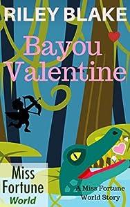 Bayou Valentine (Miss Fortune World: Bayou Cozy Romantic Thrills Book 1)