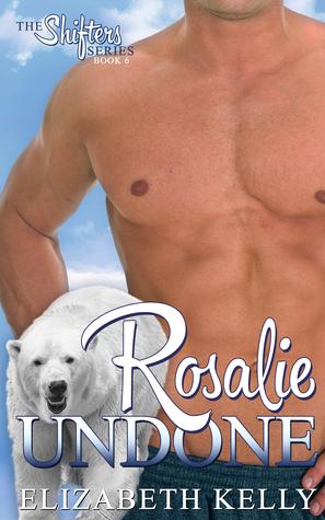 Rosalie Undone (The Shifters, #6)