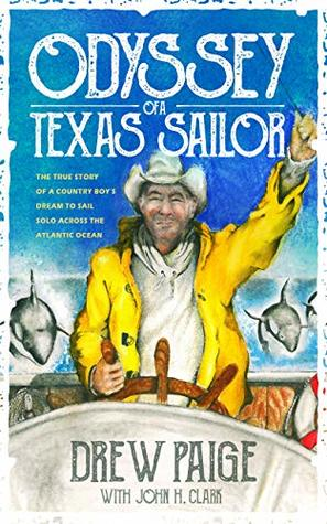 Odyssey of a Texas Sailor by Drew Paige