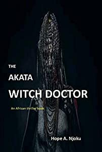 The Akata Witch Doctor: An African thriller book