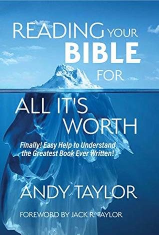 Reading Your Bible for All It's Worth: Finally! Easy Help to