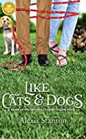 Like Cats & Dogs: Based on a Hallmark Channel original movie
