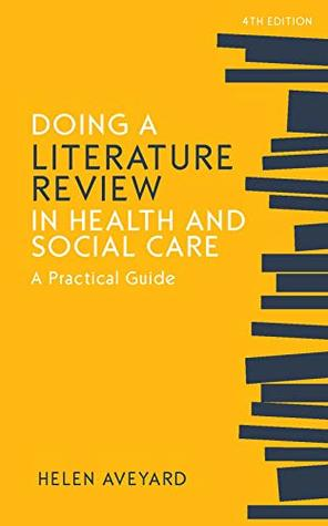 Ebook: Doing a Literature Review in Health and Social Care: A Practical Guide (UK Higher Education OUP Humanities & Social Sciences Health & Social Welfare)