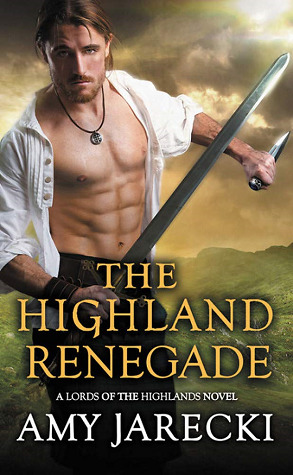 The Highland Renegade - Lords of the Highlands Book 5 - Amy Jarecki