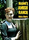 Naomi's Amish Ranch: A collection of Amish Romance