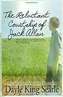 The Reluctant Courtship of Jack Allan