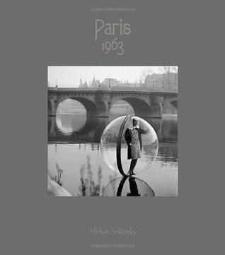 "MELVIN SOKOLSKY: PARIS 1963 / PARIS 1965 - SIGNED LIMITED ""SIGNATURE"" EDITION IN A LUCITE SLIPCASE"