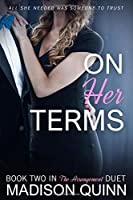 On Her Terms (The Arrangement Duet)