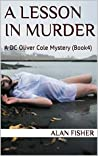 A Lesson in Murder: A DC Oliver Cole Mystery (Book 4)