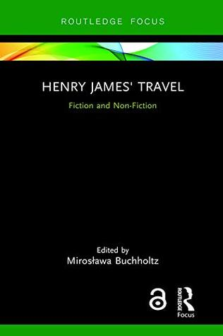 Henry James' Travel: Fiction and Non-Fiction