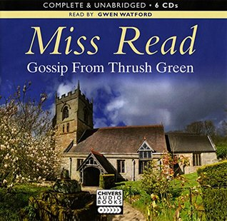 Gossip From Thrush Green: By Miss Read