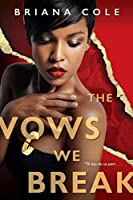 The Vows We Break (The Unconditional Series Book 2)