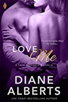 Love Me (Take a Chance, #2)
