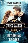 Becoming Brooke (Quinn Valley Ranch, #6)