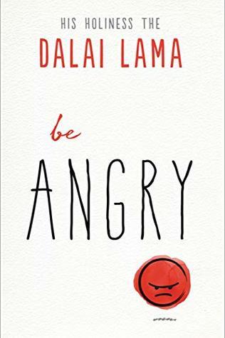 Be Angry by Dalai Lama XIV