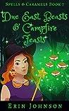 Due East, Beasts & Campfire Feasts (Spells & Caramels, #7)