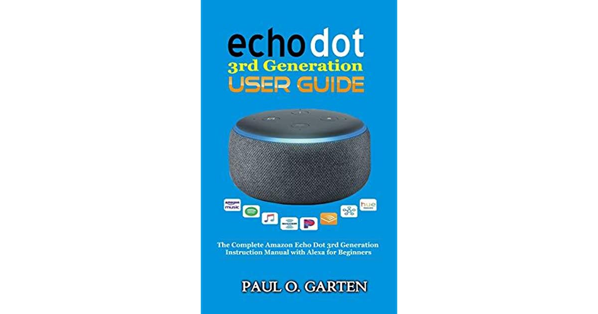 Echo Dot 3rd Generation User Guide The Complete Amazon Echo Dot 3rd