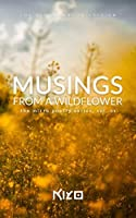 Musings from a Wildflower: the micro poetry series, vol. 01