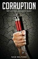 Corruption (Part 2 of the Black  White Trilogy)