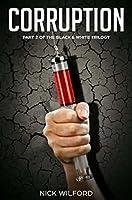 Corruption: Part 2 of the Black & White Trilogy