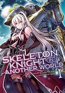 Skeleton Knight in Another World, Light Novel Vol. 1 (Skeleton Knight in Another World [Light Novel], #1)